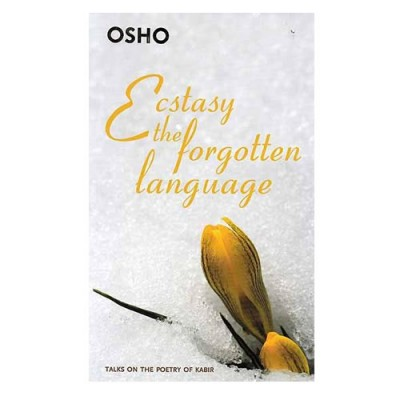 Ecstasy: The Forgotten Language - Osho