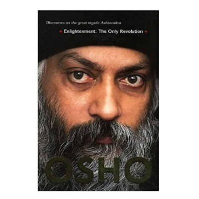 Enlightenment: The Only Revolution - Osho