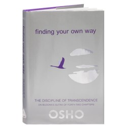 Finding Your Own Way - Osho