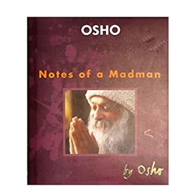 Notes of  Madman - Osho