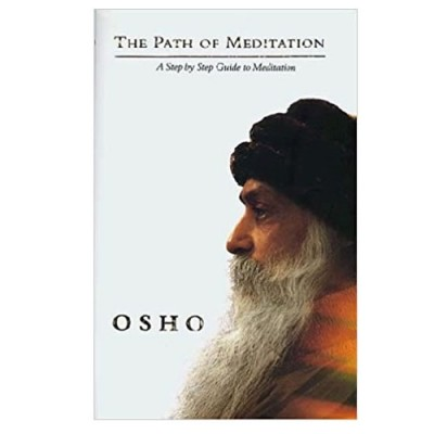 The Path of Meditation - Osho